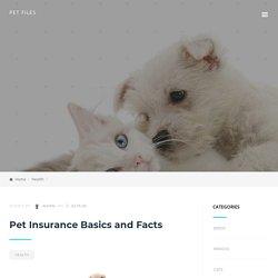 Pet Insurance Basics and Facts - Pet Files