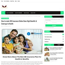How to make SBI Insurance Online Gives High Benefits & Coverage to Health