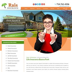 Life Insurance Buena Park, California- Rais Insurance