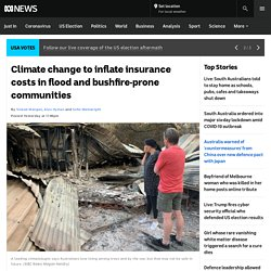 Climate change to inflate insurance costs in flood and bushfire-prone communities - ABC News