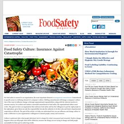 FOOD SAFETY MAGAZINE – OCT 2014 - Food Safety Culture: Insurance Against Catastrophe.
