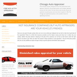 Not insurance companies but auto appraisers are your vehicle's friends