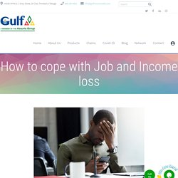 How to cope with Job and Income loss - Best Insurance Company Trinidad & Tobago - Gulf Insurance Limited