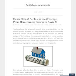 House-Break? Get Insurance Coverage From Homeowners Insurance Davie Fl