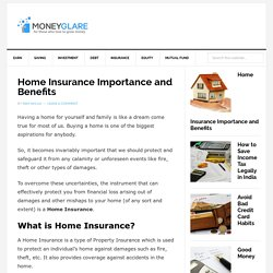 Home Insurance Importance and Benefits - Why do we need Property Insurance