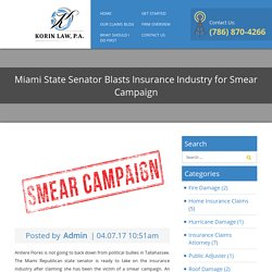 Miami State Senator Blasts Insurance Industry for Smear Campaign - Korin Law
