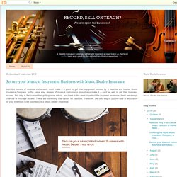 Music Insurance Company, Music Studio Insurance: Secure your Musical Instrument Business with Music Dealer Insurance
