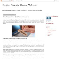 Business Insurance Brokers Melbourne: Three Things to Know about Transport Insurance