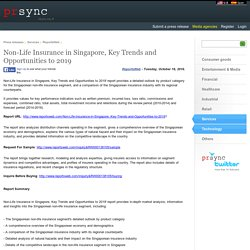 Non-Life Insurance in Singapore, Key Trends and Opportunities to 2019
