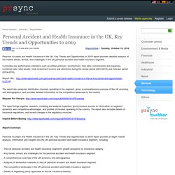 Personal Accident and Health Insurance in the UK, Key Trends and Opportunities to 2019