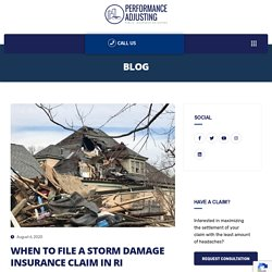 WHEN TO FILE A STORM DAMAGE INSURANCE CLAIM IN RI