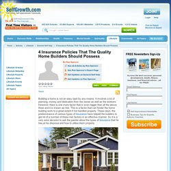 4 Insurance Policies That The Quality Home Builders Should Possess
