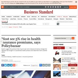Most see 5% rise in health insurance premiums, says Policybazaar