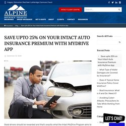 Save upto 25% on Your Intact Auto Insurance Premium with MyDrive App