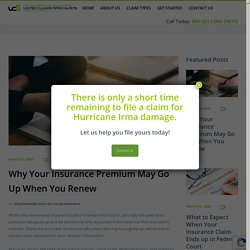 Why Your Insurance Premium May Go Up When You Renew - United Claims Specialists