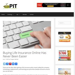 Buying Life Insurance Online Has Never Been Easier - ProInvestorTips