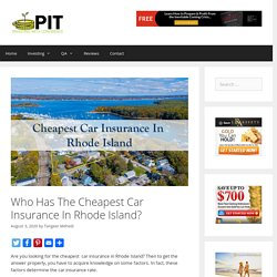 Who Has The Cheapest Car Insurance In Rhode Island? - ProInvestorTips