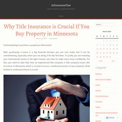 Why Title Insurance is Crucial If You Buy Property in Minnesota