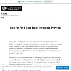 Tips for Find Best Truck Insurance Provider – Calics