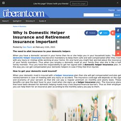 Why Is Domestic Helper Insurance and Retirement Insurance Important