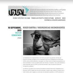 Roger Bartra / Insurgencias incongruentes