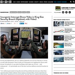 Insurgents Intercept Drone Video in King-Size Security Breach (Updated, with Video) | Danger Room