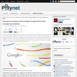 Google Plus : pourquoi l'intéger à votre stratégie Social Media ?