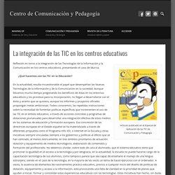La integración de las TIC en los centros educativos