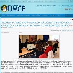 Proyecto MECESUP-UMCE avanza en integración curricular de las TIC bajo el marco del TPACK