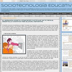 El espejismo smarth: Integración curricular de TIC para el desarrollo cognitivo más allá del marketing.