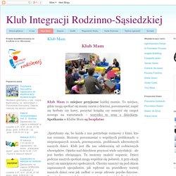 Klub Integracji Rodzinno-Sąsiedzkiej: Klub Mam