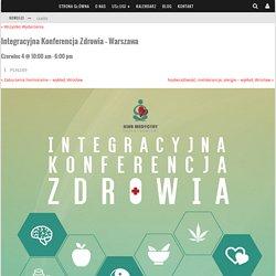 Nadchodzące Wydarzenia – Integracyjna Konferencja Zdrowia – Warszawa – Klub Medycyn Funkcjonalnej