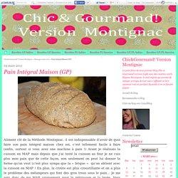 Pain Intégral Maison (GP) - Chic&Gourmand! Version Montignac