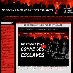 Film intégral gratuit - Ne vivons plus comme des esclaves !