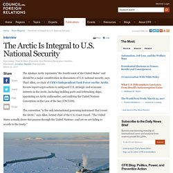 *****The Arctic Is Integral to U.S. National Security incl video
