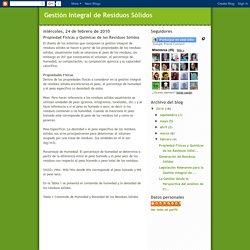 Gestión Integral de Residuos Sólidos: Propiedad Físicas y Químicas de los Residuos Sólidos