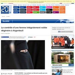 Le contrôle d'une femme intégralement voilée dégénère à Argenteuil