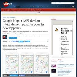 Google Maps : l'API devient intégralement payante pour les développeurs