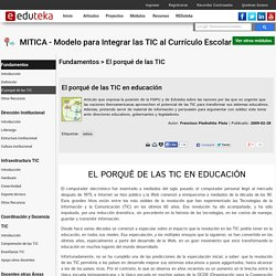 MITICA - Modelo para Integrar las TIC al Curr culo Escolar > Fundamentos > El porqu de las TIC