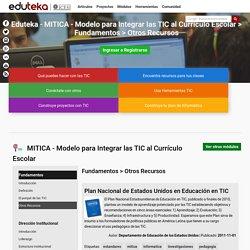 MITICA - Modelo para Integrar las TIC al Currículo Escolar > Fundamentos > Otros Recursos