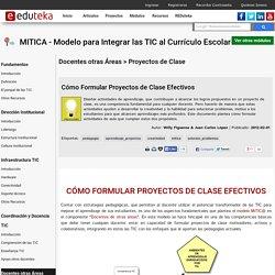 MITICA - Modelo para Integrar las TIC al Currículo Escolar > Docentes otras Áreas > Proyectos de Clase