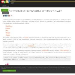 Cómo integrar un juego HTML5 en tu sitio Web en WP, Joomla, Wix, etc.
