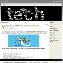 Tech Feed - Integrate Backend Web Applications To Power Up eCommerce Sites