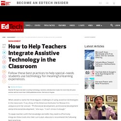 How to Help Teachers Integrate Assistive Technology in the Classroom