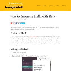 How to: Integrate Trello with Slack - berniejmitchell.com -