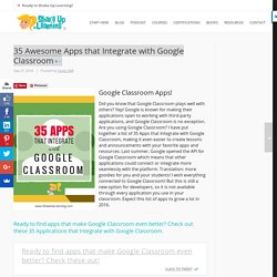 35 Awesome Apps that Integrate with Google Classroom