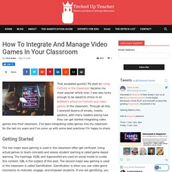 How To Integrate And Manage Video Games In Your Classroom