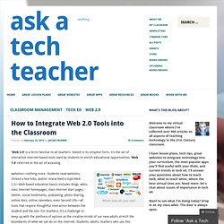 How to Integrate Web 2.0 Tools into the Classroom