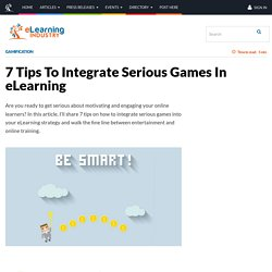 7 Tips To Integrate Serious Games In eLearning - eLearning Industry
