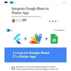 Comment intégrer Google Sheet à une application Flutter